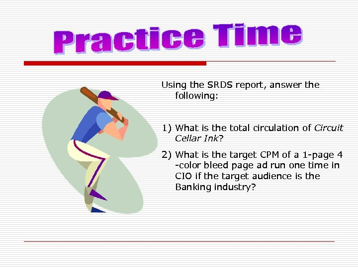 Using the SRDS report, answer the following: 1) What is the total circulation of