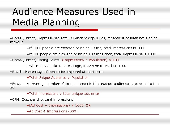 Audience Measures Used in Media Planning • Gross (Target) Impressions: Total number of exposures,