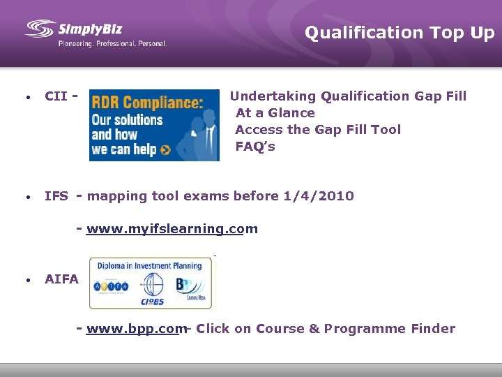 Qualification Top Up CII Undertaking Qualification Gap Fill At a Glance Access the Gap