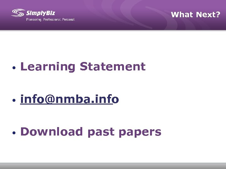 What Next? • Learning Statement • info@nmba. info • Download past papers