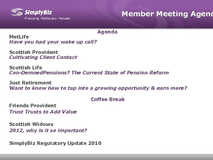Member Meeting Agend Met. Life Have you had your wake up call? Agenda Scottish