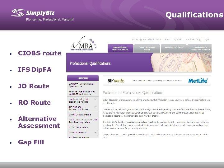 Qualifications • CIOBS route • IFS Dip. FA • JO Route • RO Route