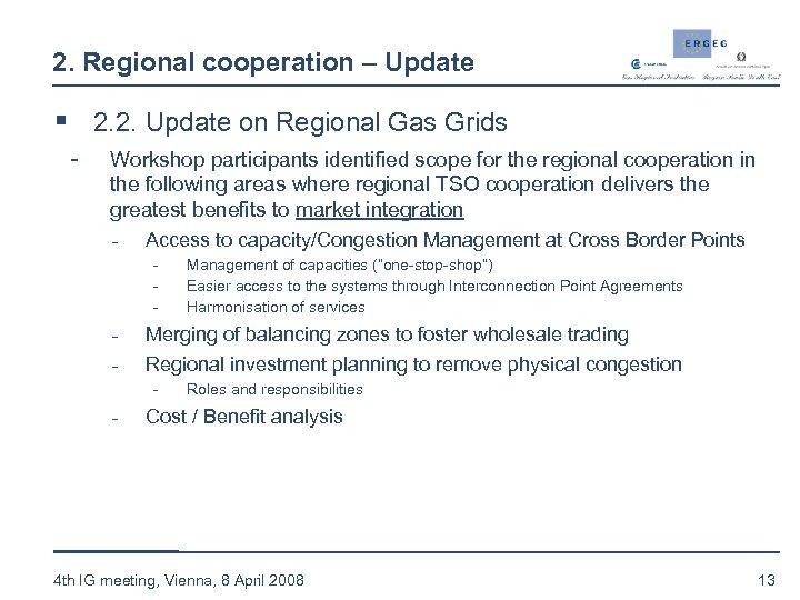 2. Regional cooperation – Update § 2. 2. Update on Regional Gas Grids -