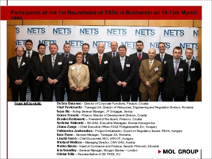 Participants of the 1 st Roundtable of TSOs in Bucharest on 14 -13 th
