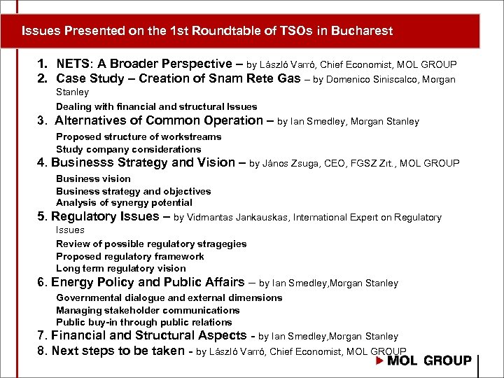 Issues Presented on the 1 st Roundtable of TSOs in Bucharest 1. NETS: A