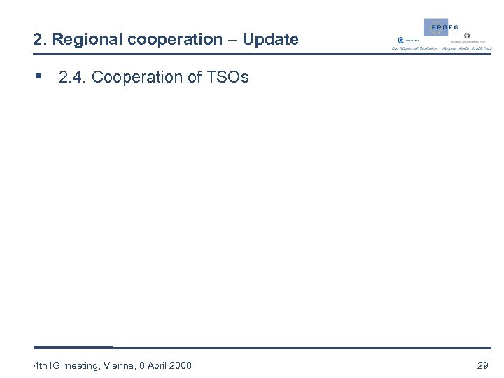 2. Regional cooperation – Update § 2. 4. Cooperation of TSOs 4 th IG