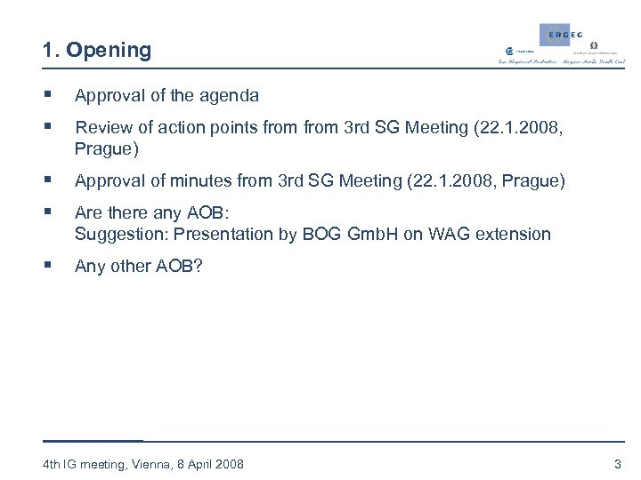 1. Opening § § Approval of the agenda § § Approval of minutes from
