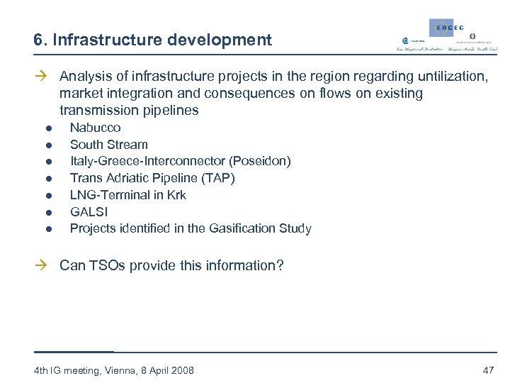 6. Infrastructure development à Analysis of infrastructure projects in the region regarding untilization, market