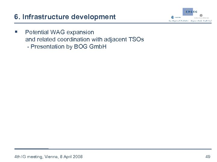 6. Infrastructure development § Potential WAG expansion and related coordination with adjacent TSOs -