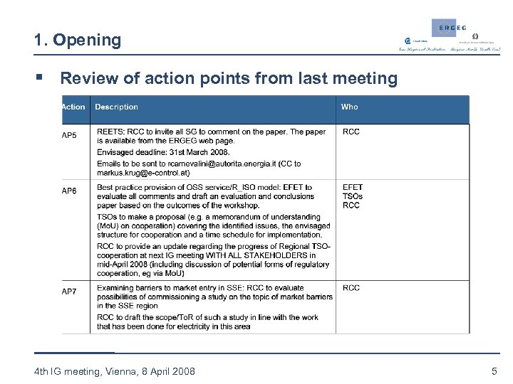1. Opening § Review of action points from last meeting 4 th IG meeting,