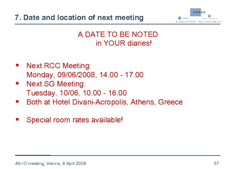 7. Date and location of next meeting A DATE TO BE NOTED in YOUR