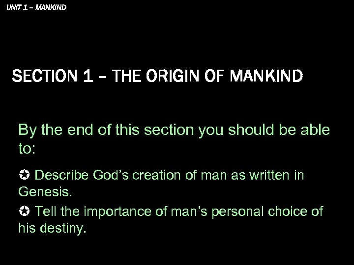 UNIT 1 – MANKIND SECTION 1 – THE ORIGIN OF MANKIND By the end