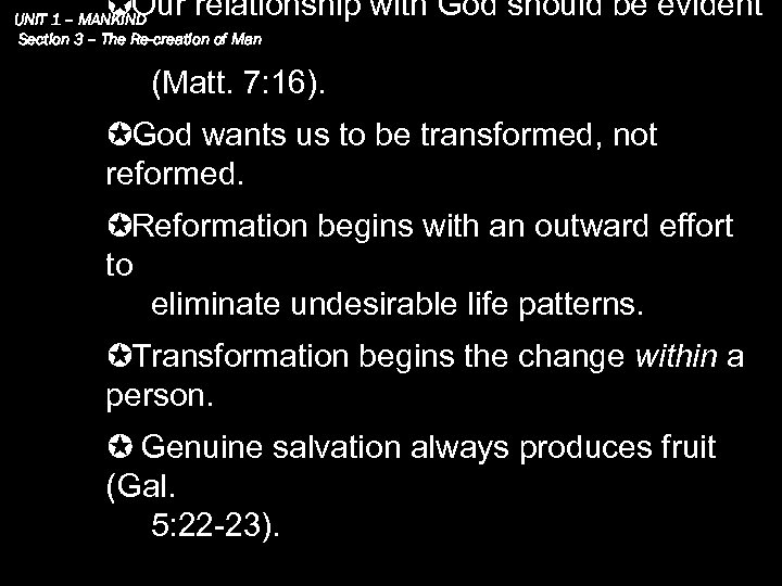 Our relationship with God should be evident UNIT 1 – MANKIND Section 3
