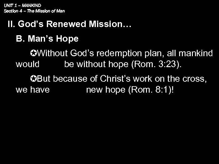 UNIT 1 – MANKIND Section 4 – The Mission of Man II. God's Renewed