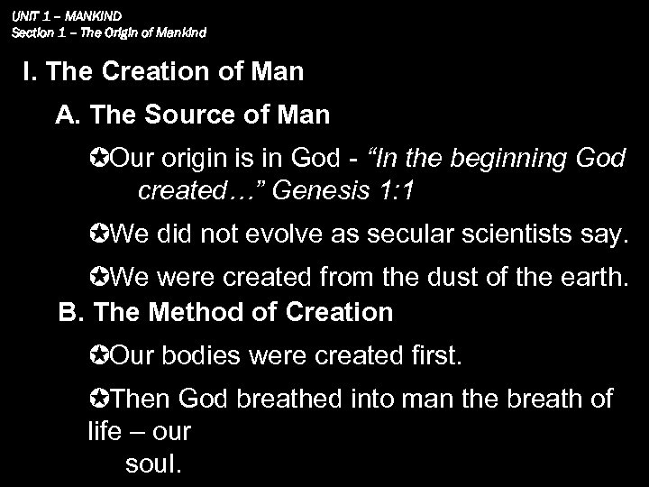 UNIT 1 – MANKIND Section 1 – The Origin of Mankind I. The Creation