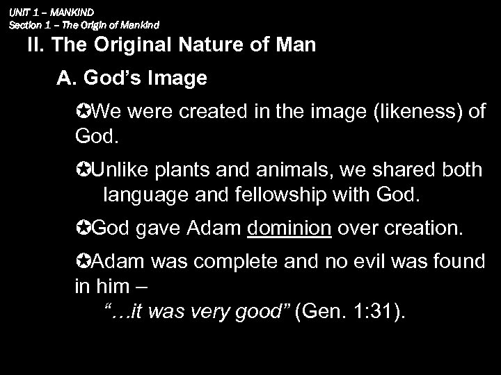 UNIT 1 – MANKIND Section 1 – The Origin of Mankind II. The Original