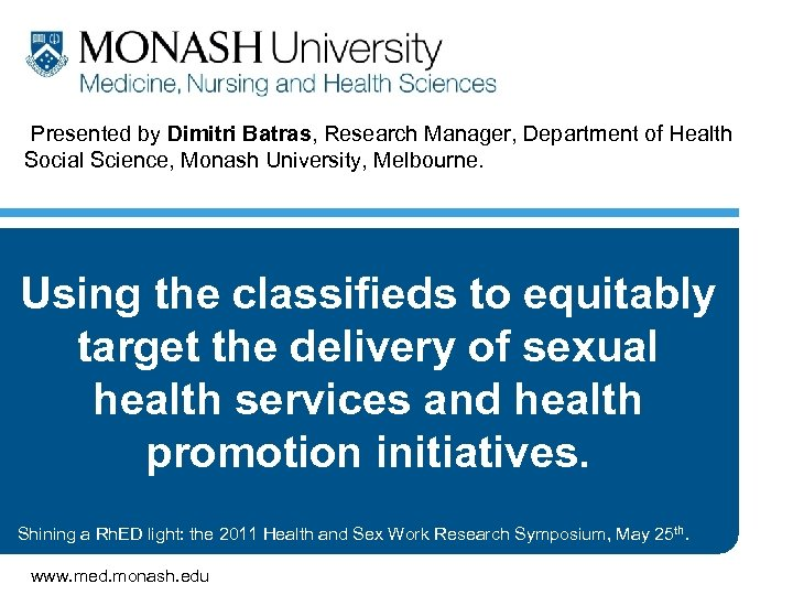 Presented by Dimitri Batras, Research Manager, Department of Health Social Science, Monash University, Melbourne.