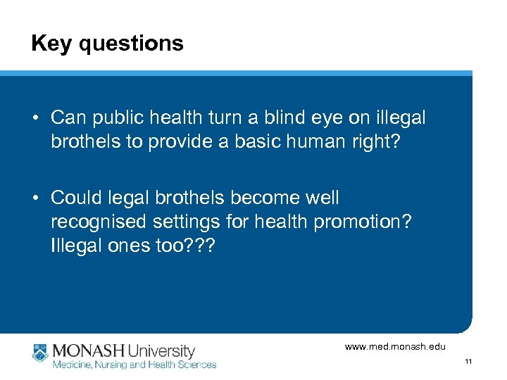 Key questions • Can public health turn a blind eye on illegal brothels to