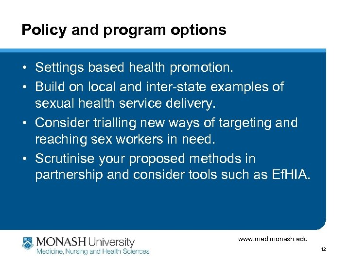 Policy and program options • Settings based health promotion. • Build on local and