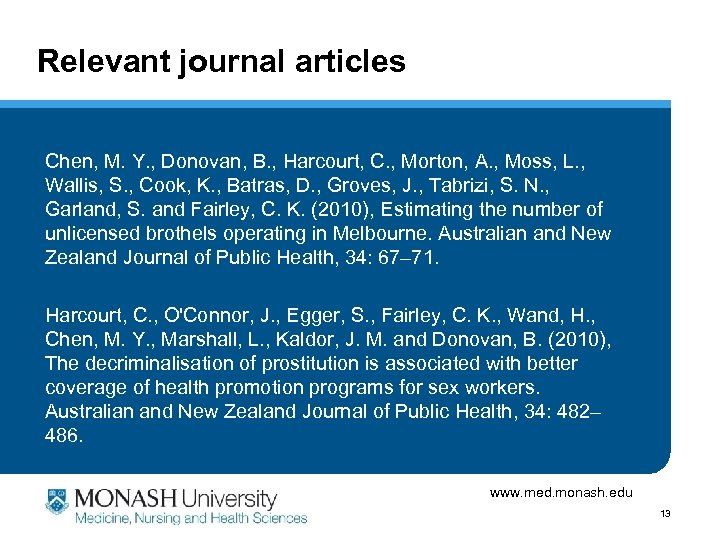 Relevant journal articles Chen, M. Y. , Donovan, B. , Harcourt, C. , Morton,