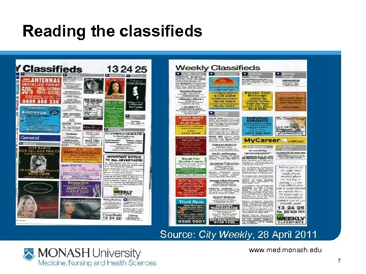 Reading the classifieds Source: City Weekly, 28 April 2011 www. med. monash. edu 7