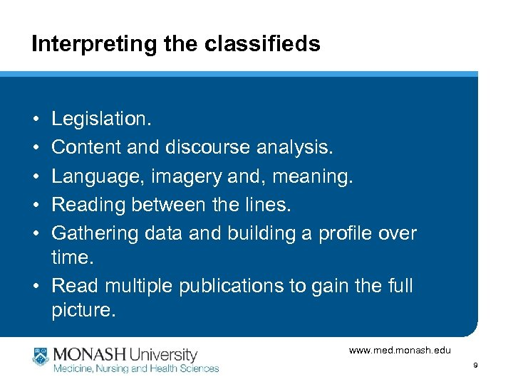 Interpreting the classifieds • • • Legislation. Content and discourse analysis. Language, imagery and,