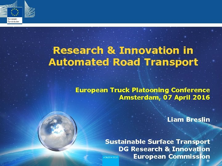 Research & Innovation in Automated Road Transport European Truck Platooning Conference Amsterdam, 07 April