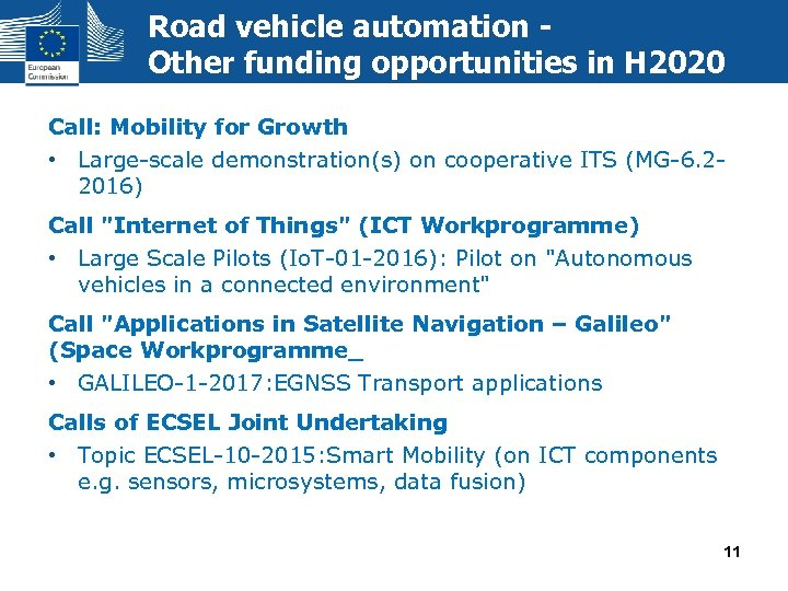 Road vehicle automation Other funding opportunities in H 2020 Call: Mobility for Growth •