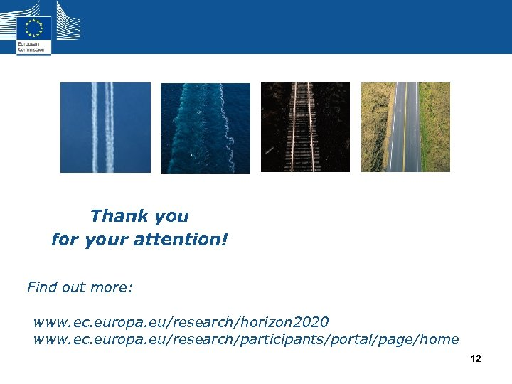 Thank you for your attention! Find out more: www. ec. europa. eu/research/horizon 2020 www.