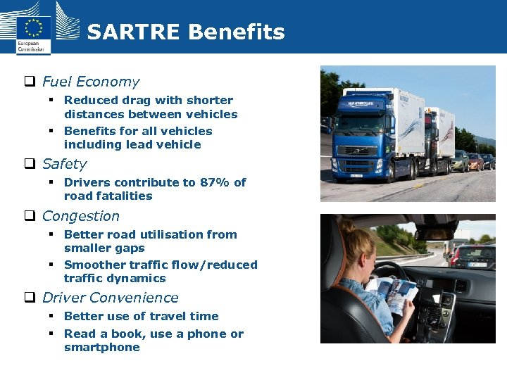 SARTRE Benefits q Fuel Economy § Reduced drag with shorter distances between vehicles §