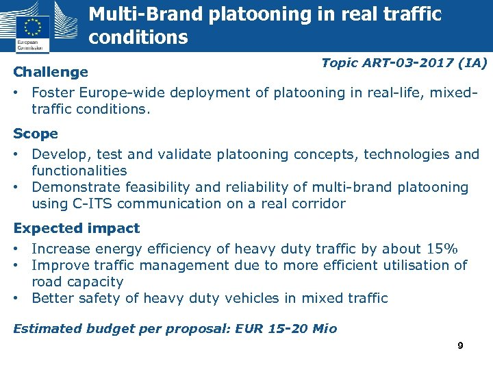 Multi-Brand platooning in real traffic conditions Topic ART-03 -2017 (IA) Challenge • Foster Europe-wide