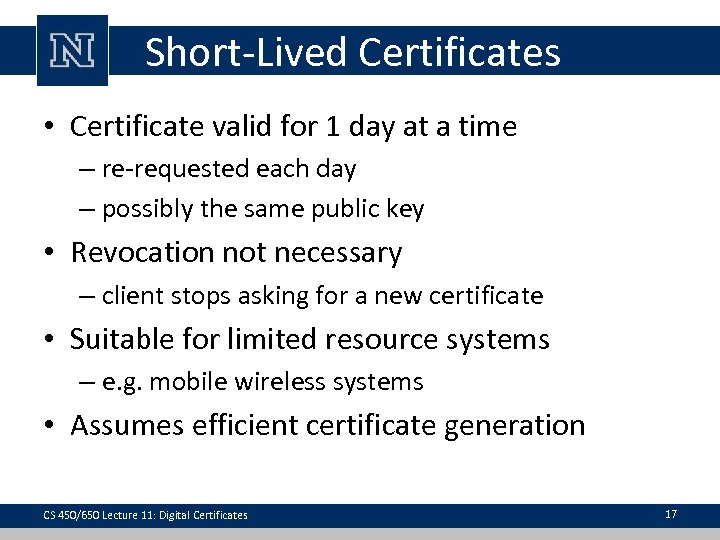 Short-Lived Certificates • Certificate valid for 1 day at a time – re-requested each