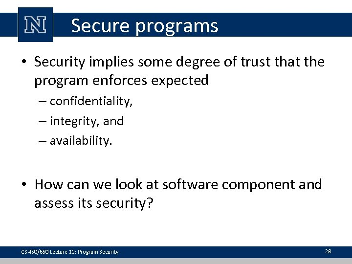 Secure programs • Security implies some degree of trust that the program enforces expected