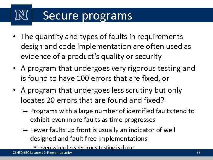 Secure programs • The quantity and types of faults in requirements design and code