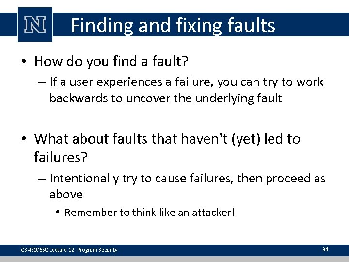 Finding and fixing faults • How do you find a fault? – If a