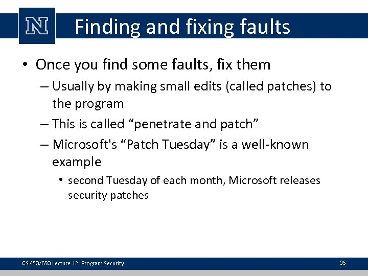Finding and fixing faults • Once you find some faults, fix them – Usually