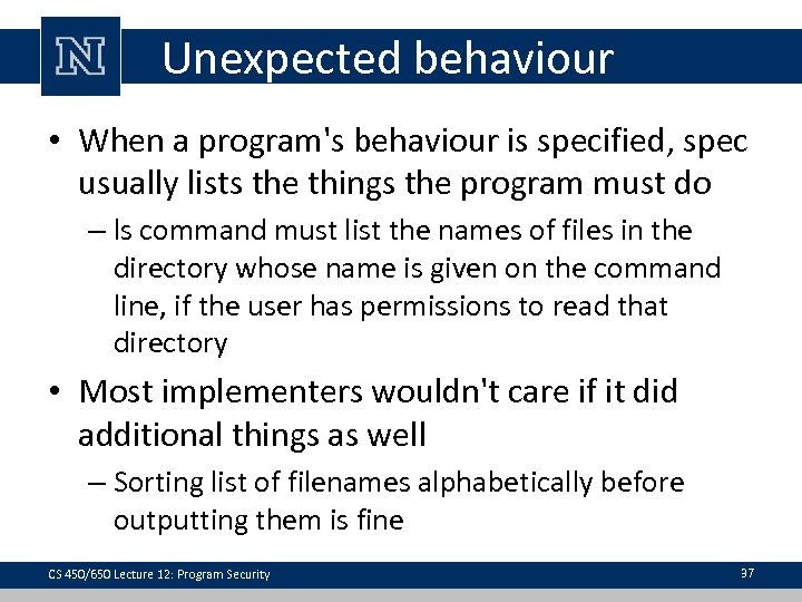 Unexpected behaviour • When a program's behaviour is specified, spec usually lists the things