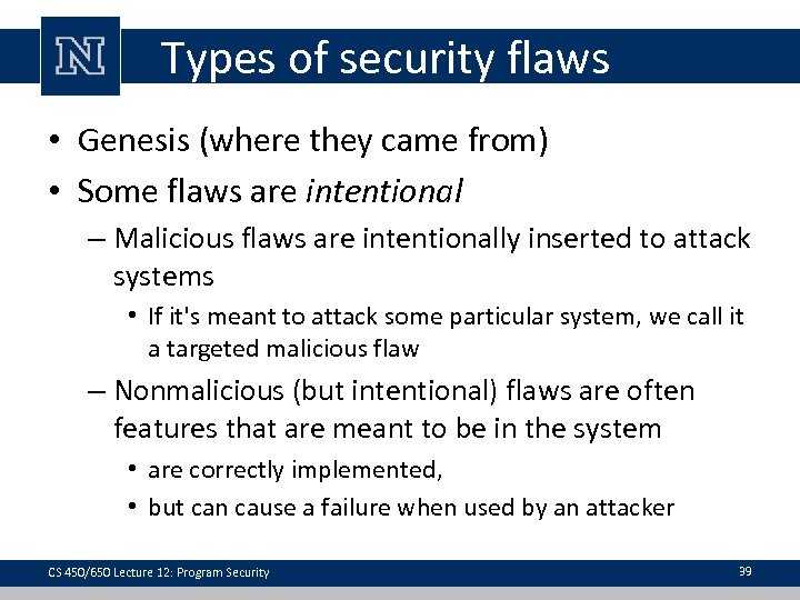 Types of security flaws • Genesis (where they came from) • Some flaws are
