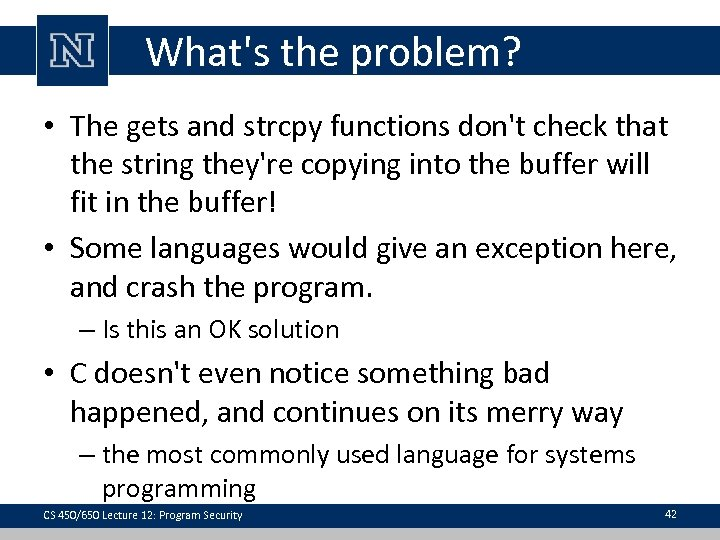 What's the problem? • The gets and strcpy functions don't check that the string