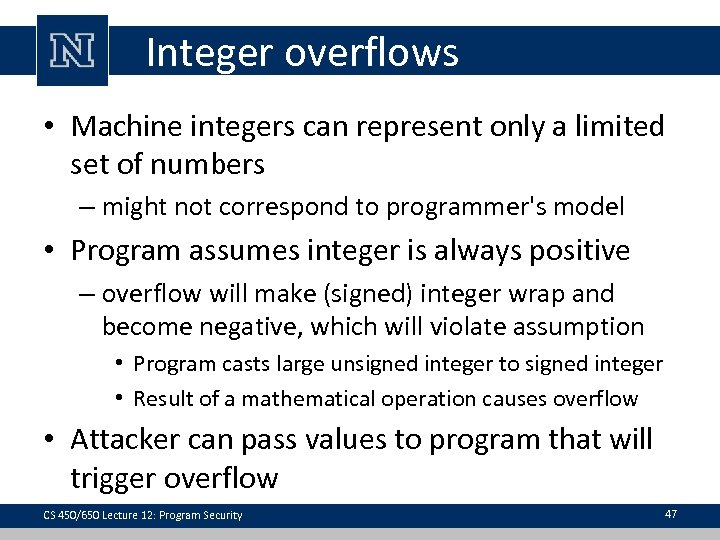 Integer overflows • Machine integers can represent only a limited set of numbers –