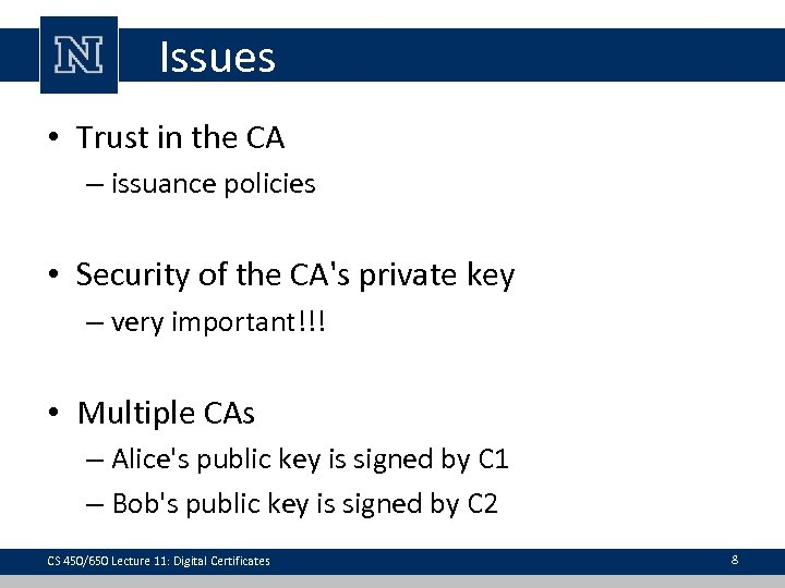 Issues • Trust in the CA – issuance policies • Security of the CA's
