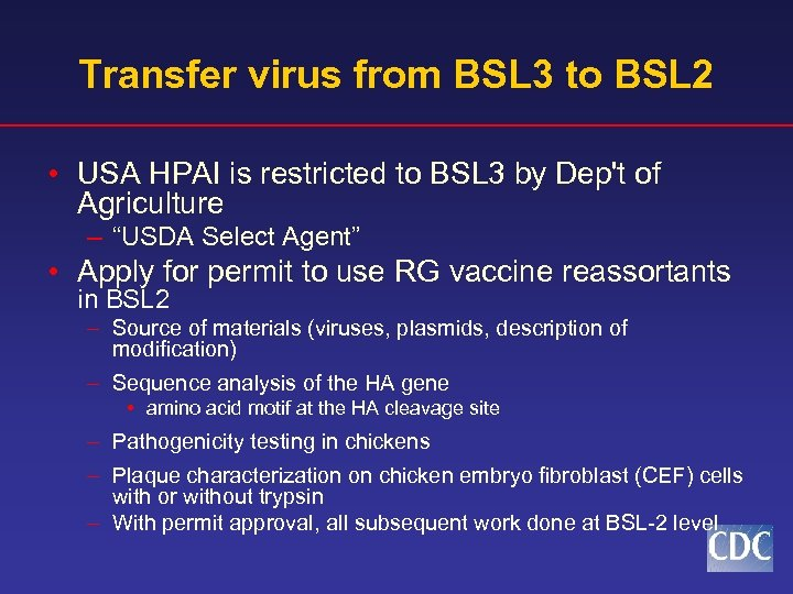 Transfer virus from BSL 3 to BSL 2 • USA HPAI is restricted to