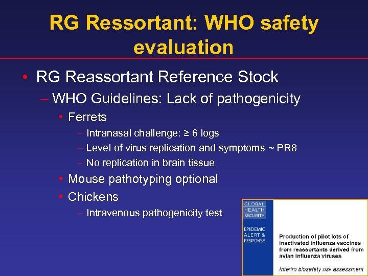 RG Ressortant: WHO safety evaluation • RG Reassortant Reference Stock – WHO Guidelines: Lack