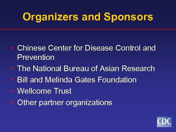 Organizers and Sponsors • Chinese Center for Disease Control and Prevention • The National