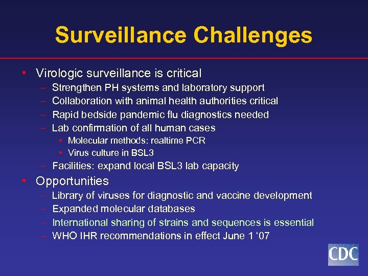Surveillance Challenges • Virologic surveillance is critical – – Strengthen PH systems and laboratory