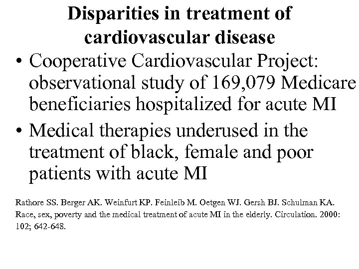 Disparities in treatment of cardiovascular disease • Cooperative Cardiovascular Project: observational study of 169,
