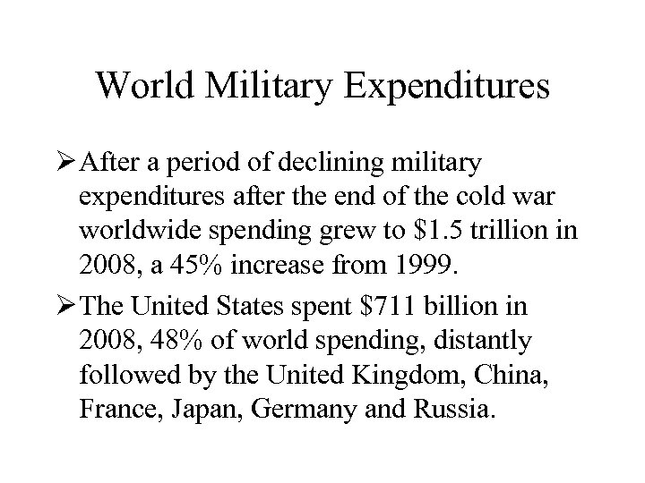 World Military Expenditures Ø After a period of declining military expenditures after the end