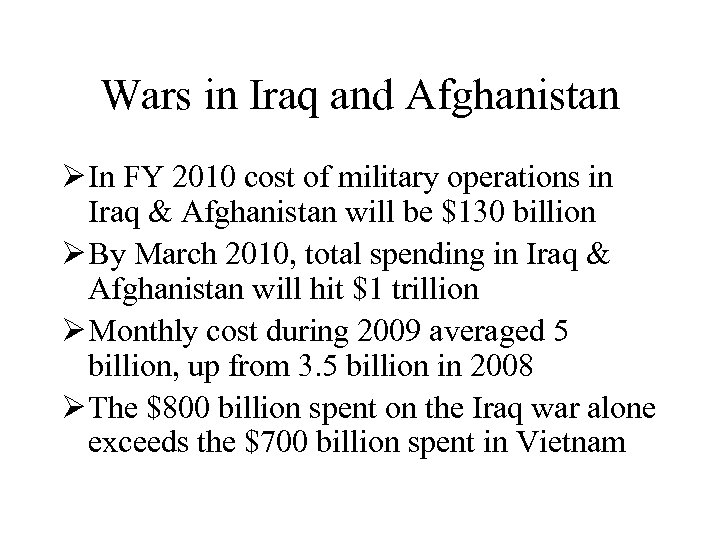 Wars in Iraq and Afghanistan Ø In FY 2010 cost of military operations in