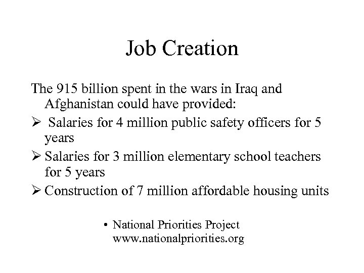 Job Creation The 915 billion spent in the wars in Iraq and Afghanistan could