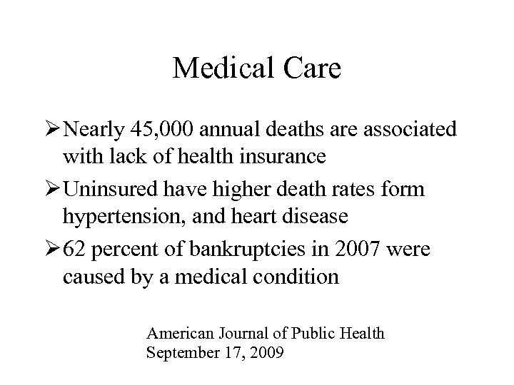 Medical Care Ø Nearly 45, 000 annual deaths are associated with lack of health